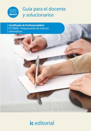 PROGRAMACIÓN DE SISTEMAS INFORMÁTICOS. IFCT0609 GUÍA PARA EL DOCENTE Y SOLUCIONARIOS