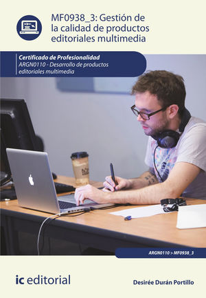 GESTIÓN DE LA CALIDAD DE PRODUCTOS EDITORIALES MULTIMEDIA. ARGN0110 - DESARROLLO DE PRODUCTOS EDITORIALES MULTIMEDIA