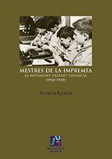 MESTRES DE LA IMPREMTA. EL MOVIMENT FREINET VALENCIÀ (1931-1939)