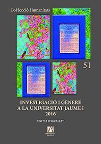 INVESTIGACIÓ I GÈNERE A LA UNIVERSITAT JAUME I 2016