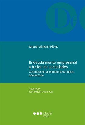 ENDEUDAMIENTO EMPRESARIAL Y FUSIÓN DE SOCIEDADES