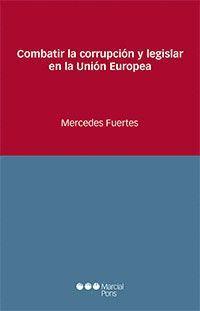 COMBATIR LA CORRUPCIÓN Y LEGISLAR EN LA UNIÓN EUROPEA