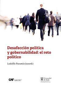 DESAFECCIÓN POLÍTICA Y GOBERNABILIDAD: EL RETO POLÍTICO