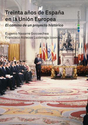 TREINTA AÑOS DE ESPAÑA EN LA UNIÓN EUROPEA