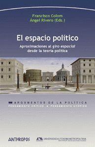 EL ESPACIO POLTICO APROXIMACIONES AL GIRO ESPACIAL DESDE LA TEORA POLTICA