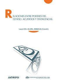 RELACIONES ENTRE PODERES DEL ESTADO: ACUERDOS Y DIVERGENCIAS