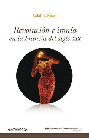 REVOLUCIÓN E IRONÍA EN LA FRANCIA DEL SIGLO XIX