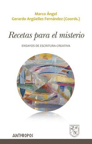 RECETAS PARA EL MISTERIO ENSAYOS DE ESCRITURA CREATIVA