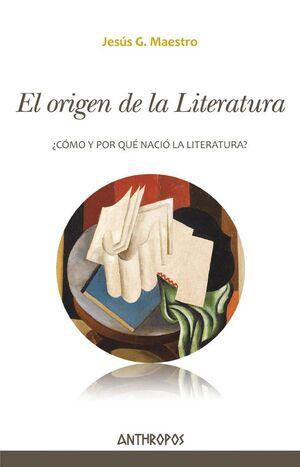 EL ORIGEN DE LA LITERATURA ¿CÓMO Y POR QUÉ NACIÓ LA LITERATURA?