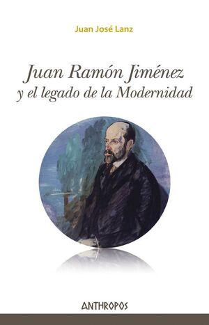 JUAN RAMÓN JIMÉNEZ Y EL LEGADO DE LA MODERNIDAD