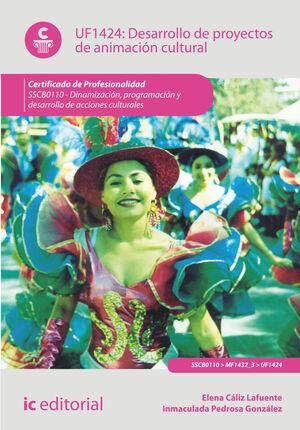 DESARROLLO DE PROYECTOS DE ANIMACIÓN CULTURAL. SSCB0110 - DINAMIZACIÓN, PROGRAMACIÓN Y DESARROLLO DE ACCIONES CULTURALES