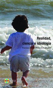 REALIDAD, CIENCIA E IDEOLOGÍA