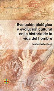 EVOLUCIÓN BIOLÓGICA Y EVOLUCIÓN CULTURAL EN LA HISTORIA DE LA VIDA DEL HOMBRE