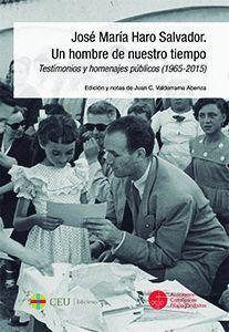 JOSÉ MARÍA HARO SALVADOR. UN HOMBRE DE NUESTRO TIEMPO