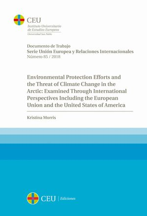 ENVIRONMENTAL PROTECTION EFFORTS AND THE THREAT OF CLIMATE CHANGE IN THE ARCTIC: EXAMINED THROUGH INTERNATIONAL PERSPECTIVES INCLUDING THE EUROPEAN UN