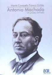 ANTONIO MACHADO. UN POETA EXILIADO