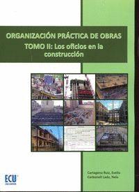 ORGANIZACIÓN PRÁCTICA DE OBRAS. TOMO II: LOS OFICIOS EN LA CONSTRUCCIÓN