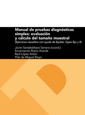 MANUAL DE PRUEBAS DIAGNÓSTICAS SIMPLES: EVALUACIÓN Y CÁLCULO DEL TAMAÑO MUESTRAL