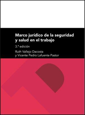 MARCO JURÍDICO DE LA SEGURIDAD Y SALUD LABORAL (3ª ED.)