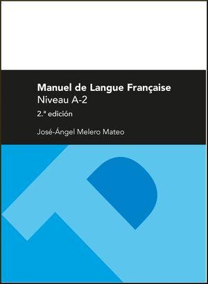 MANUEL DE LANGUE FRANÇAISE. NIVEAU A-2 (2ª ED.)