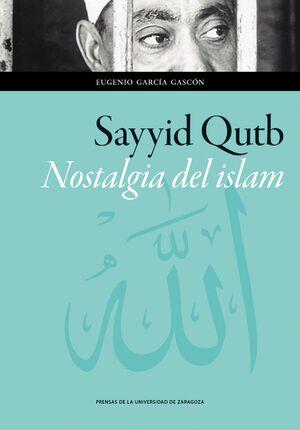 SAYYID QUTB. NOSTALGIA DEL ISLAM