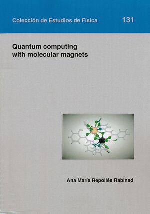 QUANTUM COMPUTING WITH MOLECULAR MAGNETS