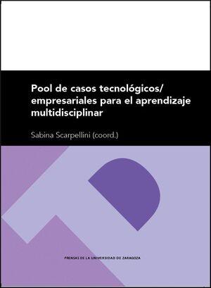 POOL DE CASOS TECNOLÓGICOS/EMPRESARIALES PARA EL APRENDIZAJE MULTIDISCIPLINAR