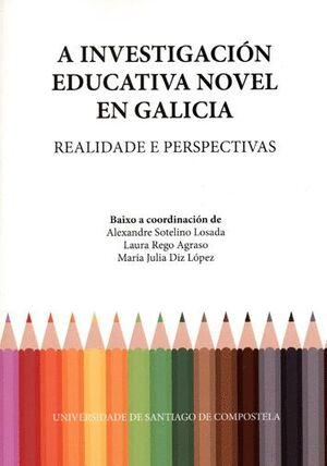 A INVESTIGACIÓN EDUCATIVA NOVEL EN GALICIA