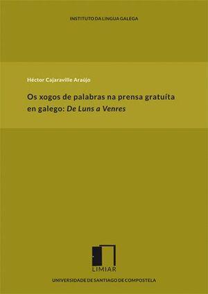 OS XOGOS DE PALABRAS NA PRENSA GRATUÍTA EN GALEGO: DE LUNS A VENRES