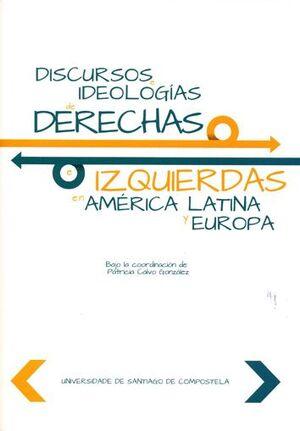 DISCURSOS E IDEOLOGÍAS DE DERECHAS E IZQUIERDAS EN AMÉRICA LATINA Y EUROPA