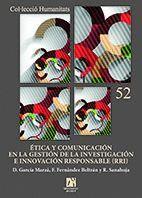 ÉTICA Y COMUNICACIÓN EN LA GESTIÓN DE LA INVESTIGACIÓN E INNOVACIÓN RESPONSABLE (RRI)