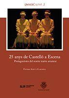 25 ANYS DE CASTELLÓ A ESCENA