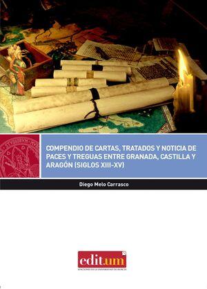 COMPENDIO DE CARTAS, TRATADOS Y NOTICIAS DE PACES Y TREGUAS ENTRE GRANADA, CASTILLA Y ARAGÓN (SIGLOS XIII-XV)