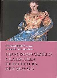 FRANCISCO SALZILLO Y LA ESCUELA DE ESCULTURA DE CARAVACA