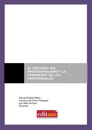 EL DISCURSO DEL PROFESIONALISMO Y LA FORMACIÓN DE LOS PROFESIONALES