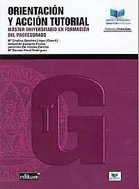 ORIENTACIÓN Y ACCIÓN TUTORIAL. MÁSTER UNIVERSITARIO EN FORMACIÓN DEL PROFESORADO