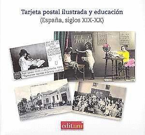 TARJETA POSTAL ILUSTRADA Y EDUCACIÓN (ESPAÑA, SIGLOS XIX-XX)