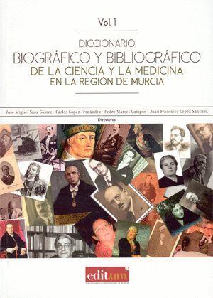 DICCIONARIO BIOGÁFICO Y BIBLIOGRÁFICO DE LA CIENCIA Y LA MEDICINA EN LA REGIÓN DE MURCIA