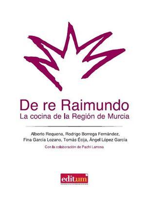 DE RE RAIMUNDO - LA COCINA DE LA REGIÓN DE MURCIA