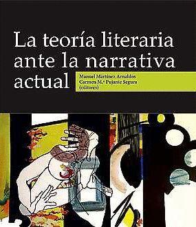 LA TEORÍA LITERARIA ANTE LA NARRATIVA ACTUAL