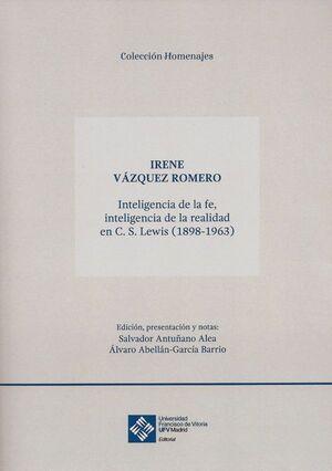 INTELIGENCIA DE LA FE, INTELIGENCIA DE LA REALIDAD EN C.S. LEWIS (1898-1963)
