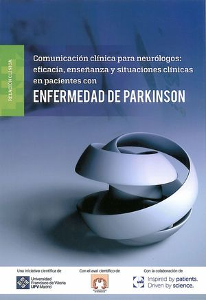 COMUNICACIÓN CLÍNICA PARA NEURÓLOGOS: EFICACIA, ENSEÑANZA Y SITUACIONES CLÍNICAS EN PACIENTES CON ENFERMEDAD DE PARKINSON