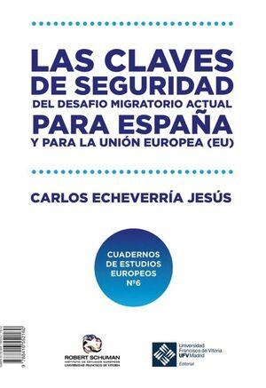 LAS CLAVES DE SEGURIDAD DEL DESAFÍO MIGRATORIO ACTUAL PARA ESPAÑA Y PARA LA UNIÓN EUROPEA (UE)