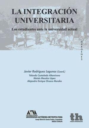 LA INTEGRACIÓN UNIVERSITARIA. LOS ESTUDIANTES ANTE LA UNIVERSIDAD ACTUAL