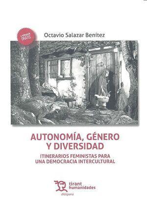 AUTONOMÍA, GÉNERO Y DIVERSIDAD : ITINERARIOS FEMINISTAS PARA UNA DEMOCRACIA INTERCULTURAL