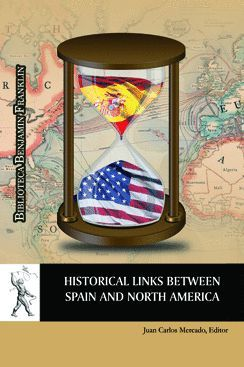 HISTORICAL LINKS BETWEEN SPAIN AND NORTH AMERICA