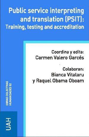 PUBLIC SERVICE INTERPRETING AND TRANSLATION (PSIT): TRAINING, TESTING AND ACCREDITATION