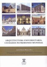 ARQUITECTURA UNIVERSITARIA. CIUDADES PATRIMONIO MUNDIAL