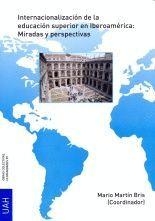 INTERNACIONALIZACIÓN DE LA EDUCACIÓN SUPERIOR EN IBEROAMÉRICA: MIRADAS Y PERSPECTIVAS