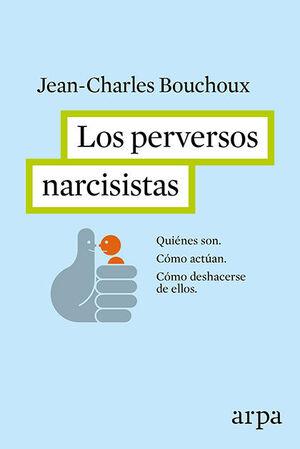 LOS PERVERSOS NARCISISTAS